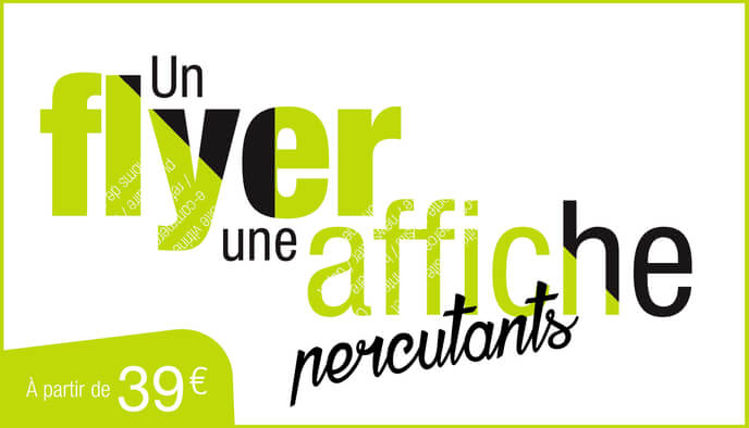Un flyer, une affiche percutants